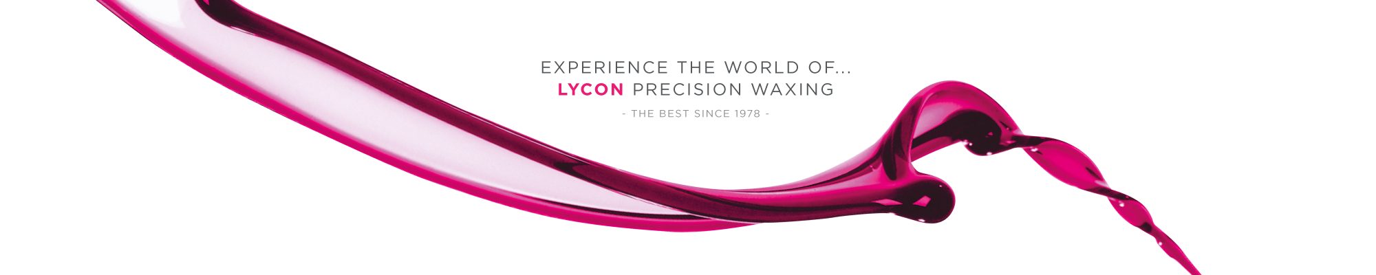 Experience the world of Lycon precision waxing